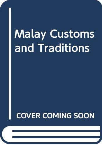 Malay Customs and Traditions: Alwi Bin Alhady