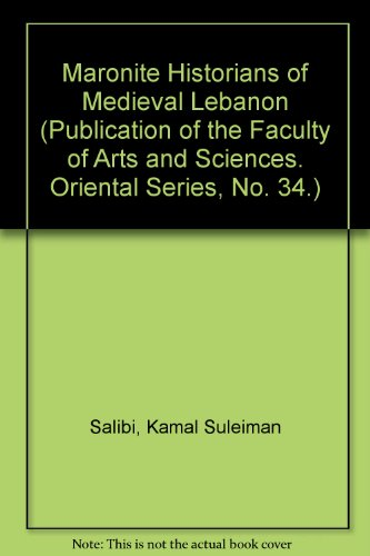 9780404170356: Maronite Historians of Medieval Lebanon (Publication of the Faculty of Arts and Sciences. Oriental Series, No. 34.)