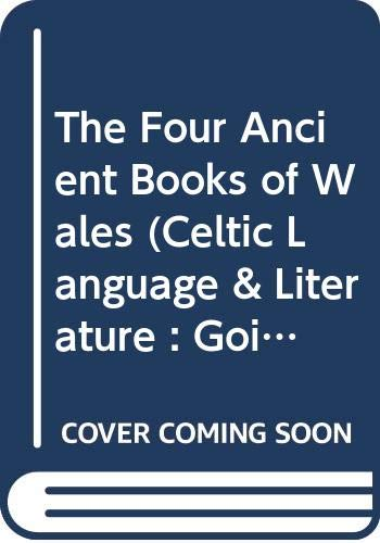 9780404175849: The Four Ancient Books of Wales (Celtic Language & Literature : Goidelic & Brythonic Reprint of 1868 Edition)