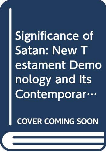 Significance of Satan: New Testament Demonology and Its Contemporary Relevance (0404184243) by Ling, Trevor