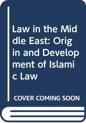 Law in the Middle East: Origin and Development of Islamic Law (0404189741) by Khadduri, Majid