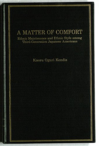 9780404194420: A Matter of Comfort: Ethnic Maintenance and Ethnic Style Among Third Generation Japanese Americans (Immigrant Communities and Ethnic Minorities in T)