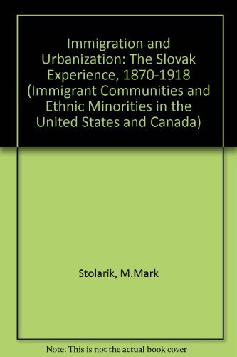 9780404194529: Immigration and Urbanization: The Slovak Experience, 1870-1918 (IMMIGRANT COMMUNITIES AND ETHNIC MINORITIES IN THE UNITED STATES AND CANADA)