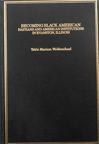 9780404194642: Becoming Black American: Haitians and American Institutions in Evanston, Illinois (IMMIGRANT COMMUNITIES AND ETHNIC MINORITIES IN THE UNITED STATES AND CANADA)