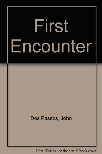 First Encounter: John Dos Passos