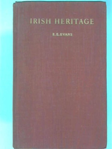 Irish Heritage: The Landscape, the People and: Evans, E. Estyn
