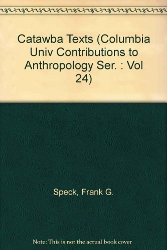 9780404505745: Catawba Texts (Columbia Univ Contributions to Anthropology Ser. : Vol 24)