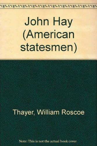 John Hay (American statesmen): Thayer, William Roscoe