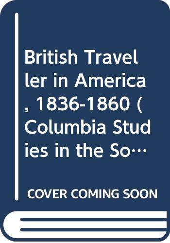 9780404515027: British Traveller in America, 1836-1860 (Columbia Studies in the Social Sciences)
