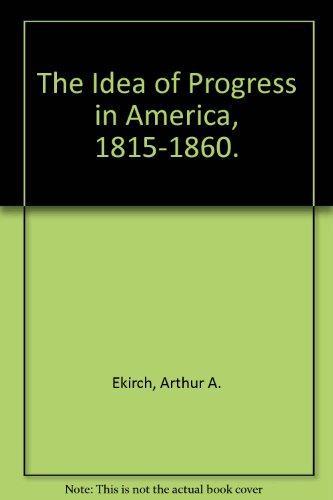 9780404515119: The Idea of Progress in America, 1815-1860.