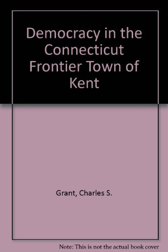 9780404516017: Democracy in the Connecticut Frontier Town of Kent (Columbia University studies in the social sciences)