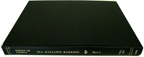 Survey of London Volume XII: The Parish of All Hallows Barking Part 1: Cox; Norman