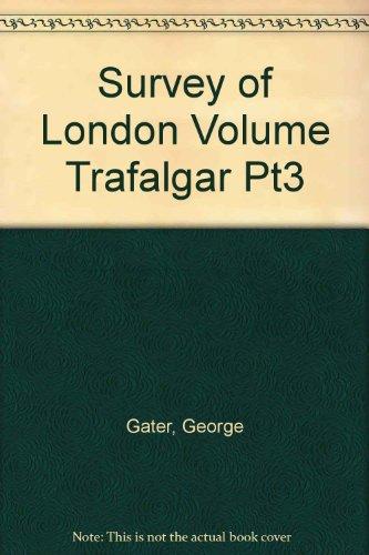 Survey of London Volume Trafalgarsquare and Neighbourhood Pt3 The Parish of St Martin in the Fields...