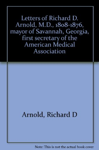 9780404517687: Letters of Richard D. Arnold, M.D., 1808-1876, mayor of Savannah, Georgia, first secretary of the American Medical Association