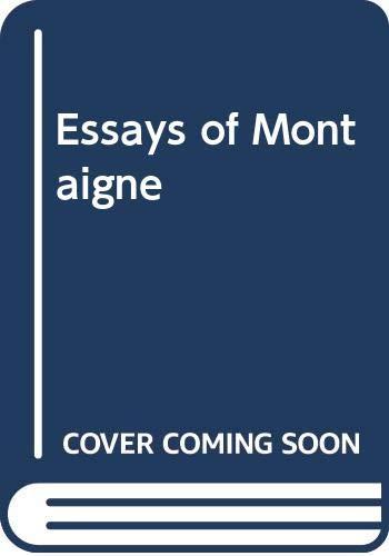 The Essays of Montaigne.: Montaigne, Michel Eyquem