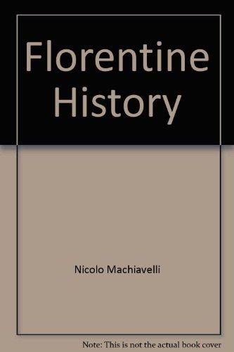 Florentine History: Nicolo Machiavelli