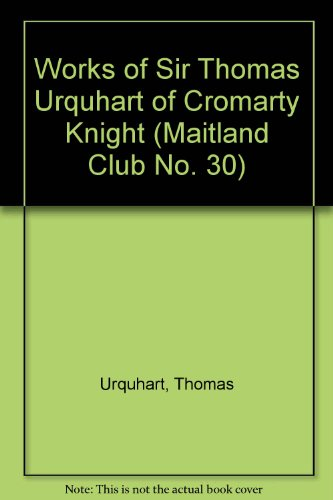 9780404529895: Works of Sir Thomas Urquhart of Cromarty Knight (Maitland Club No. 30)