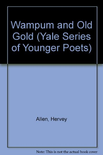 9780404538095: Wampum and Old Gold (Yale Series of Younger Poets)