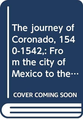 9780404549169: The journey of Coronado, 1540-1542,: From the city of Mexico to the Grand Canon of the Colorado and the buffalo plains of Texas, Kansas and Nebraska,