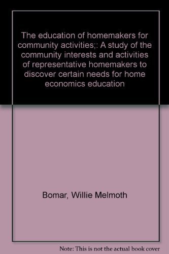 9780404554774: The Education of Homemakers for Community Activities : A study of the community interests and activities of representative homemakers to discover certain needs for home economics education
