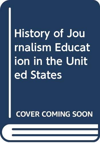 History of Journalism Education in the United: De Forest Odell