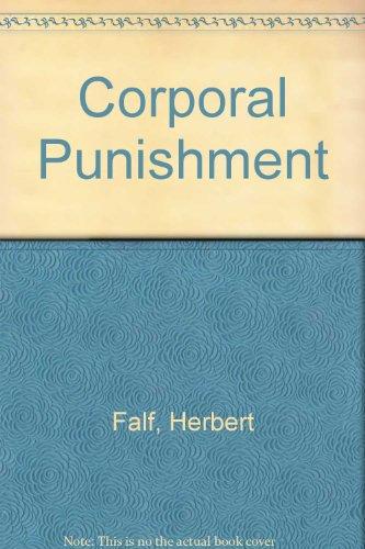 Corporal Punishment : A Social Interpretation of: Falk, Herbert Arnold