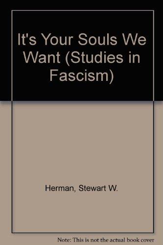 It's Your Souls We Want (Studies in: Herman, Stewart W.