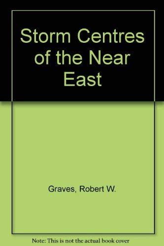 Storm Centres of the Near East: Graves, Robert W.