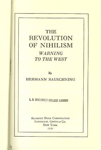 REVOLUTION OF NIHILISM: WARNING TO THE WEST: Hermann Rauschning
