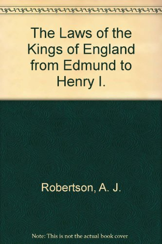 The Laws of the Kings of England: A. J. Robertson