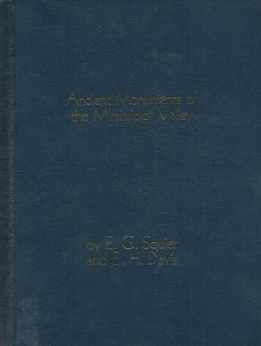 9780404573027: Ancient Monuments of the Mississippi Valley: Comprising the Results of Extensive Original Surveys and Explorations (Antiquities of the New World, Volume 2)