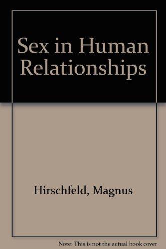 Sex in Human Relationships.: Hirschfeld, Magnus.