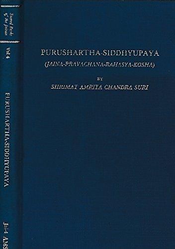 9780404577049: Purushartha-Siddhyupaya (The Sacred Books of the Jains Volume IV)