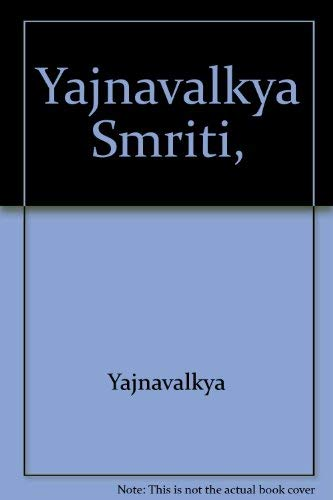 Yajnavalkya Smriti, with the commentary of Vijnane: Translated by ri