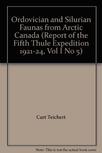 Ordovician and Silurian Faunas from Arctic Canada: Curt Teichert