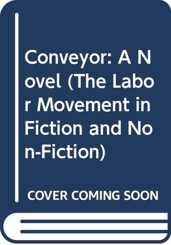 9780404584764: Conveyor: A Novel (The Labor Movement in Fiction and Non-Fiction)