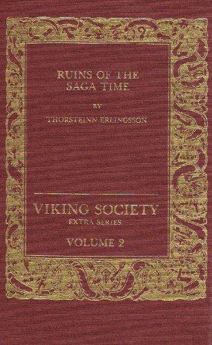 Ruins of the Saga-Time in Iceland (Extra Series / Viking Society, V. 2): Orsteinn Erlingsson, ...