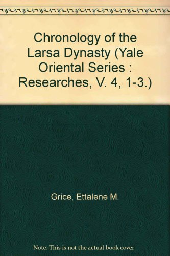 9780404602741: Chronology of the Larsa Dynasty (Yale Oriental Series : Researches, V. 4, 1-3.) (English, Akkadian and Sumerian Edition)
