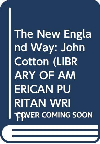 9780404608125: The New England Way: John Cotton (LIBRARY OF AMERICAN PURITAN WRITINGS)
