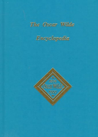 9780404614980: The Oscar Wilde Encyclopedia (Ams Studies in the Nineteenth Century)
