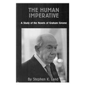 9780404615956: The Human Imperative: A Study of the Novels of Graham Greene (Ams Studies in Modern Literature)