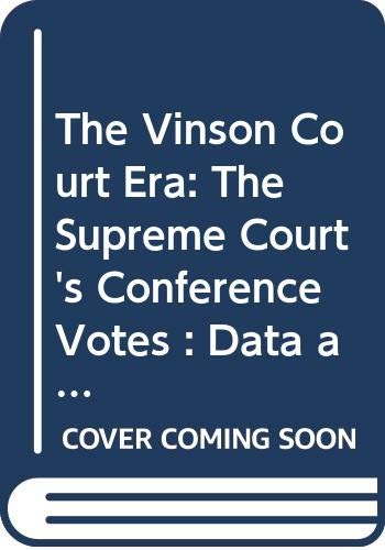 The Vinson Court Era: The Supreme Court's Conference Votes : Data and Analysis (Ams Studies in Social History) (0404616097) by Jan Palmer
