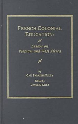9780404616809: French Colonial Education: Essays on Vietnam and West Africa (AMS STUDIES IN EDUCATION)