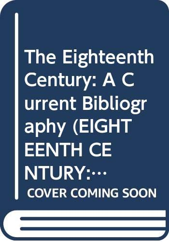 9780404622275: The Eighteenth Century: A Current Bibliography (EIGHTEENTH CENTURY: A CURRENT BIBLIOGRAPHY NEW SERIES) (v. 25)