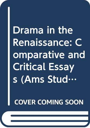 Drama in the Renaissance: Comparative and Critical: Ams Pr Inc