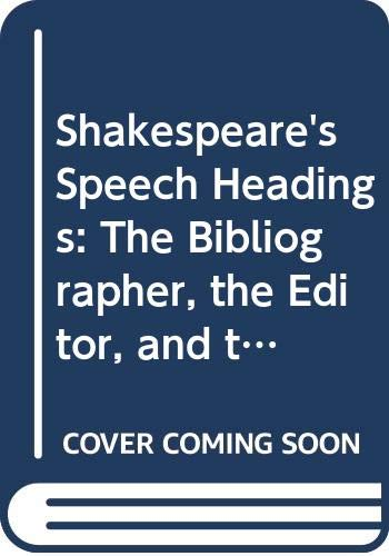 Shakespeare's Speech Headings: The Bibliographer, the Editor, and the Critic (Ams Studies in the Renaissance) (040462295X) by George Walton Williams