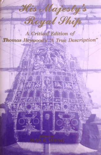 9780404622978: His Majesty's Royal Ship: A Critical Edition of Thomas Heywood's a True Description of His Majesties Royal Ship