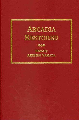Arcadia Restored: A Modern-Spelling Edition of MS. Egerton 1994, Folios 212-23 in the British ...
