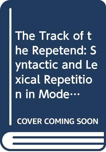 9780404625047: The Track of the Repetend: Syntactic and Lexical Repetition in Modern Poetry (Ams Ars Poetica : No. 4)