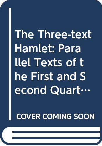 9780404627300: The Three-text Hamlet: Parallel Texts of the First and Second Quartos and First Folio (Ams Studies in the Renaissance)